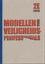 Modellen voor veiligheidsprofessionals, door Walter Zwaard en Ermin de Koning
